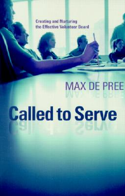 Called to Serve By De Pree, Max