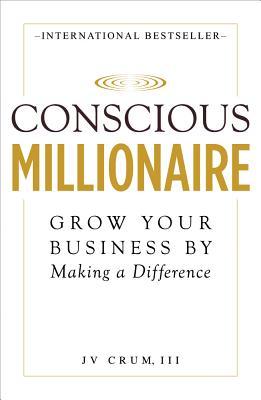 Conscious Millionaire By Crum, J. V.